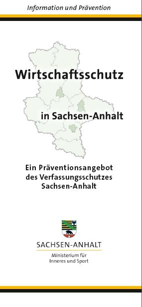 Hier finden Sie einen Flyer zum Wirtschaftsschutz in Sachsen-Anhalt